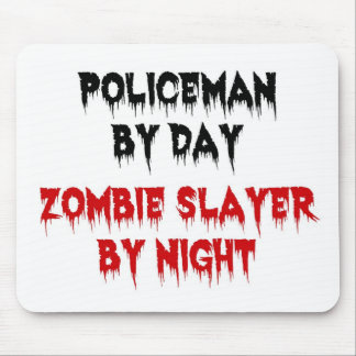 Policeman by Day Zombie Slayer by Night Mouse Pad