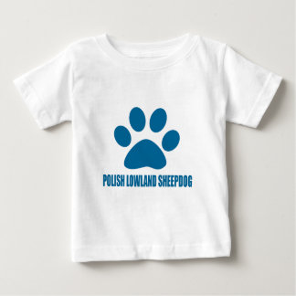 POLISH LOWLAND SHEEPDOG DOG DESIGNS BABY T-Shirt