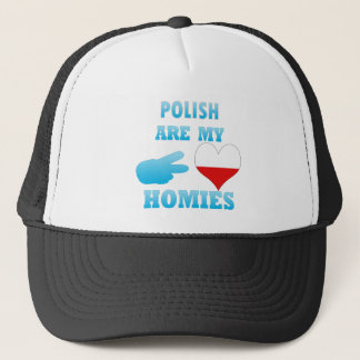 polishs are my Homies Trucker Hat