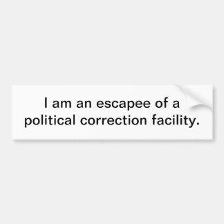 Political correction facility - bumper sticker