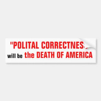 POLITICAL CORRECTNESS bumpersticker Bumper Sticker