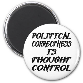 Political Correctness Is Thought Control 6 Cm Round Magnet