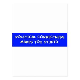 POLITICAL CORRECTNESS MAKES YOU STUPID POST CARD