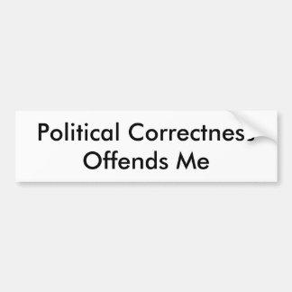 Political Correctness Offends Me Bumper Sticker