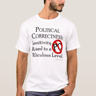 Political Correctness: T-Shirt
