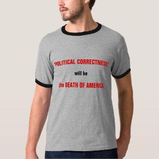 """POLITICAL CORRECTNESS""_tshirt Tee Shirt"