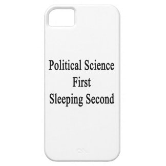 Political Science First Sleeping Second iPhone 5/5S Cases