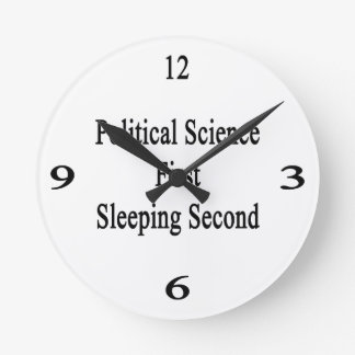 Political Science First Sleeping Second Round Clock