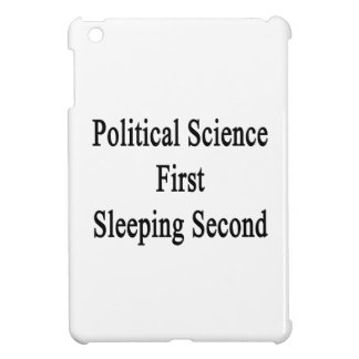 Political Science First Sleeping Second iPad Mini Case