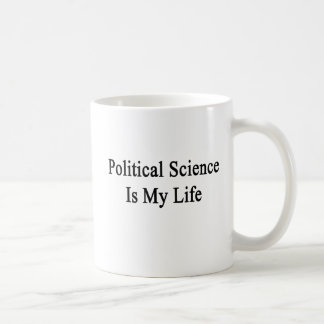 Political Science Is My Life Classic White Coffee Mug