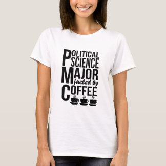 Political Science Major Fueled By Coffee T-Shirt