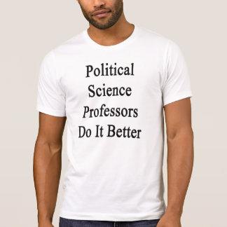Political Science Professors Do It Better Tee Shirt