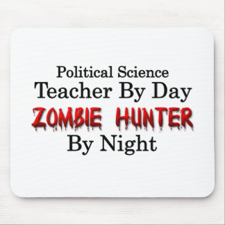Political Science Teacher/Zombie Hunter Mouse Pad
