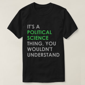 Political Science Thing T-Shirt