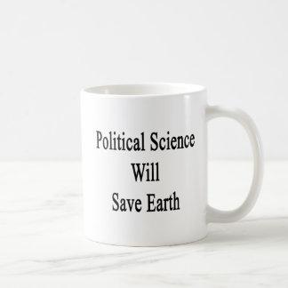 Political Science Will Save Earth Basic White Mug