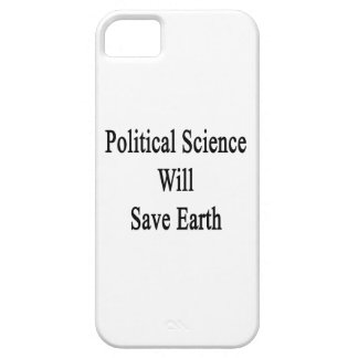 Political Science Will Save Earth iPhone 5 Cover