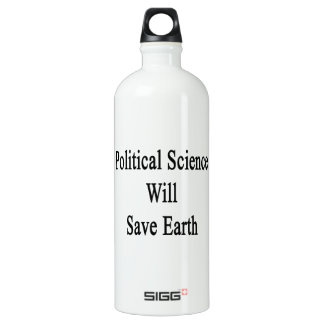 Political Science Will Save Earth SIGG Traveller 1.0L Water Bottle