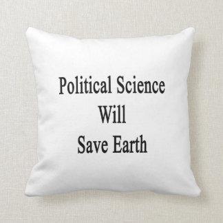 Political Science Will Save Earth Throw Cushion