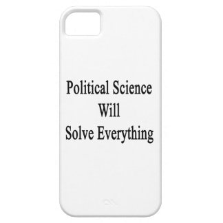 Political Science Will Solve Everything iPhone 5/5S Case