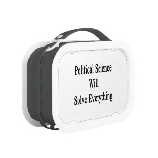 Political Science Will Solve Everything Lunch Box