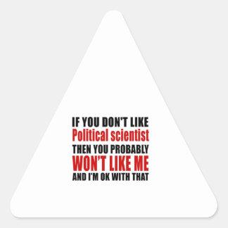 Political scientist  Don't Like Designs Triangle Sticker