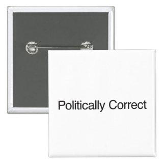 Politically Correct Pin