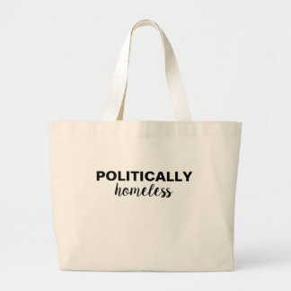 Politically Homeless totes