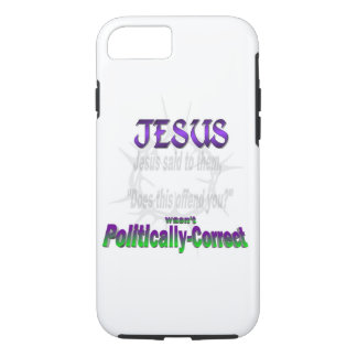 Politically Incorrect Jesus iPhone 7 Case
