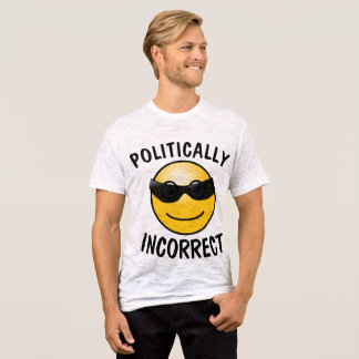 POLITICALLY INCORRECT T-shirts & sweatshirts