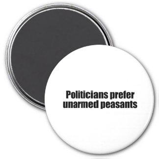 Politicians prefer unarmed Presidents 2 Magnet