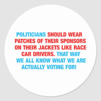 Politicians Should Wear Sponsor Patches Classic Round Sticker