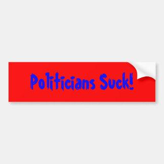Politicians Suck Bumper Sticker