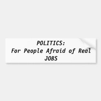 Politics and Real Jobs Bumper Sticker