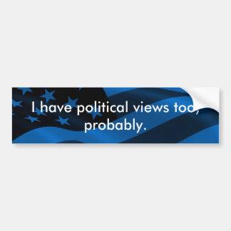 Politics are contagious. bumper sticker