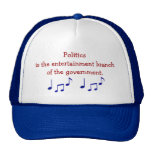 Politics Is The Entertainment Branch Hat