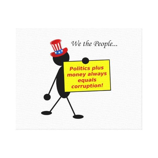 Politics Plus Money Always Equals Corruption Stretched Canvas Print