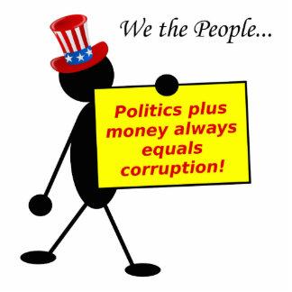 Politics Plus Money Always Equals Corruption Standing Photo Sculpture