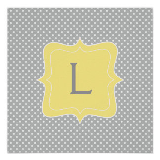 Polka Dot Grey and Yellow Monogram Posters