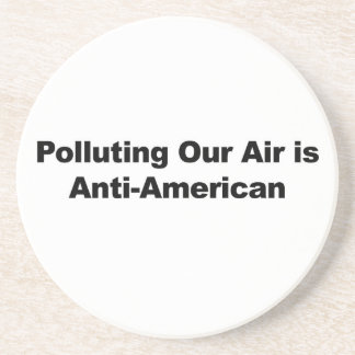 Polluting Our Air is Anti-American Coaster