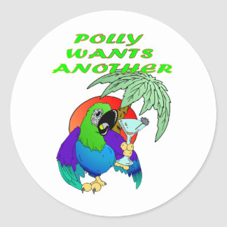 POLLY WANTS ANOTHER CLASSIC ROUND STICKER