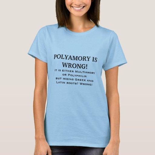 POLYAMORY IS WRONG! T-Shirt