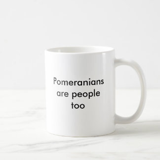 Pomeranians are people too coffee mug