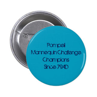 Pompeii Mannequin Challenge 6 Cm Round Badge