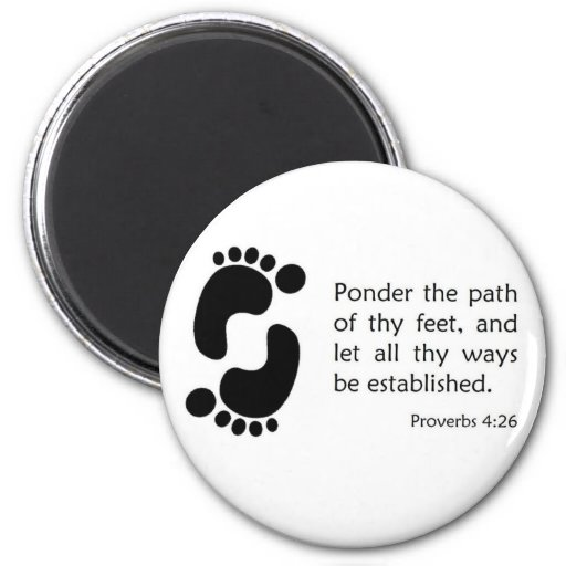 Ponder the Path of Thy Feet Magnet