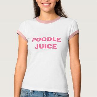 POODLE JUICE TEE SHIRTS