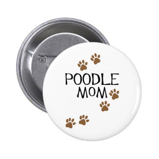 Poodle Mom t-shirts & gifts 6 Cm Round Badge