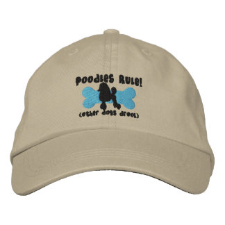 Poodles Rule Embroidered Hat