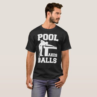 Pool Takes Balls Snooker Billiard T-Shirt
