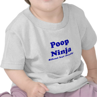 Poop Ninja Silent but Deadly T Shirts