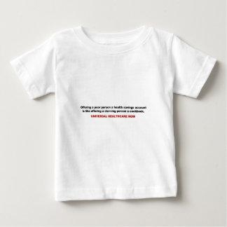 Poor, Health Savings Account, Universal Healthcare Baby T-Shirt
